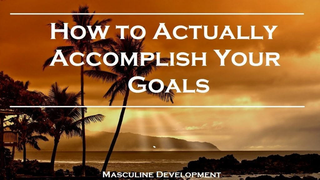 how to accomplish your life goals