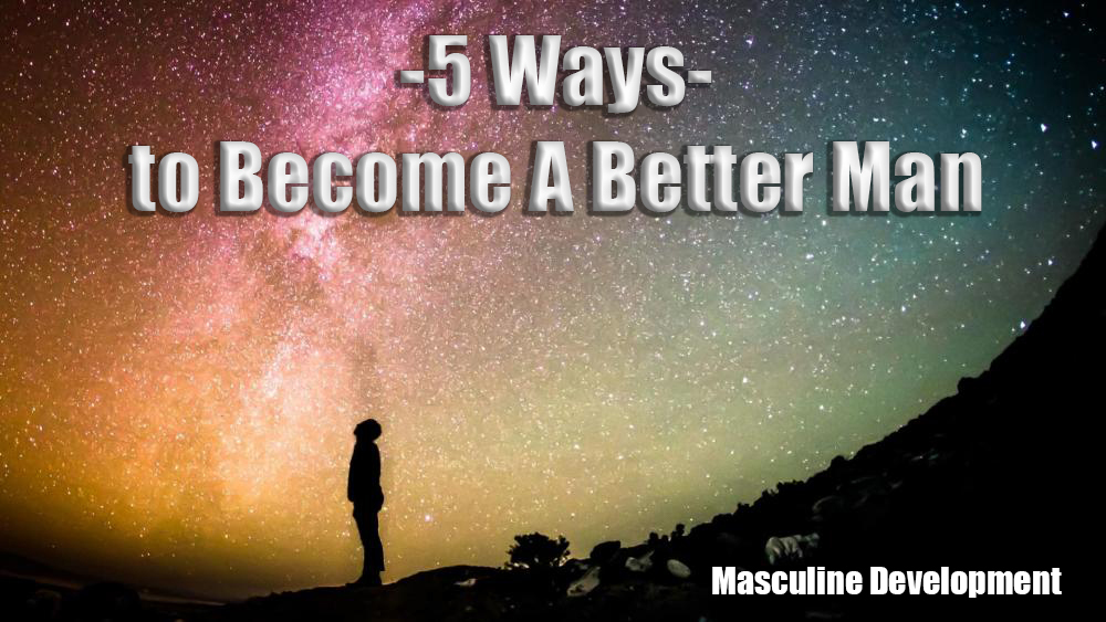 Become A Better Man