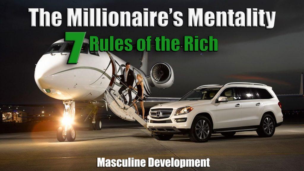 Millionaire Mentality get rich masculine development