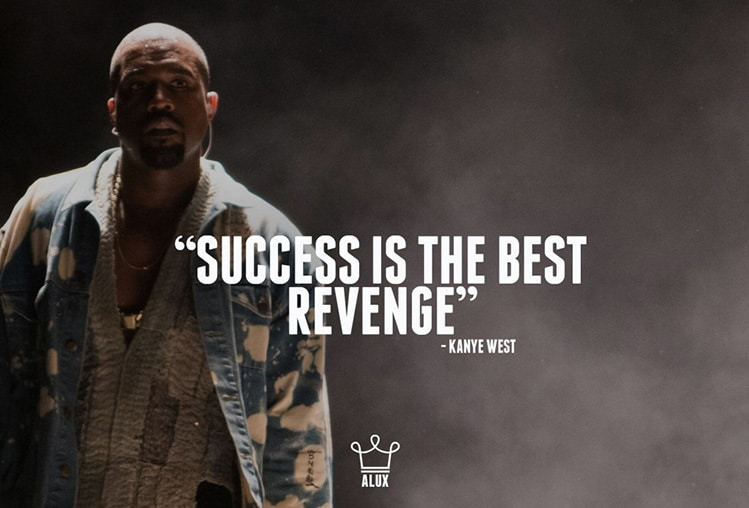 success is the best revenge kanye west