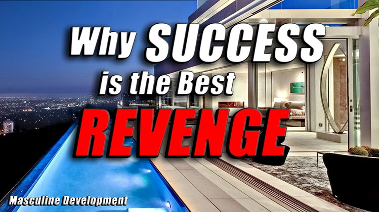 why success is the best revenge