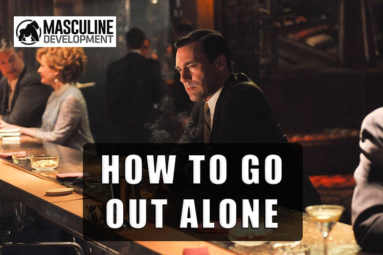how to go out alone